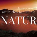 Natürlich lieben wir die Natur