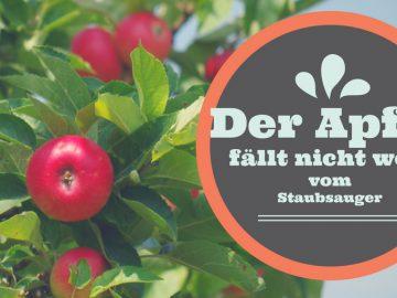 Der Apfel fällt nicht weit vom Staubsauger auf kinderalltag.de