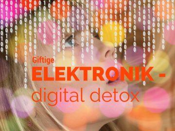 Giftige Elektronik - Digital detox auf kinderalltag.de