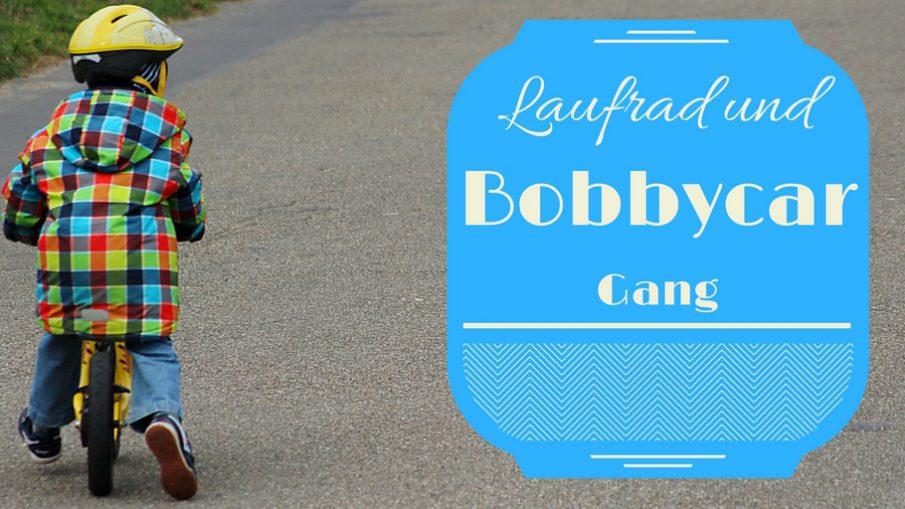 Laufrad und Bobbycar-Gang auf Kinderalltag.de