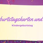 Geburtstagskarten und Co. - Kindergeburtstag