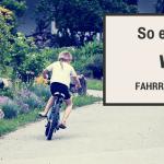 So einfach wie Fahrradfahren