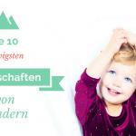 Die 10 nervigsten Eigenschaften von Kindern