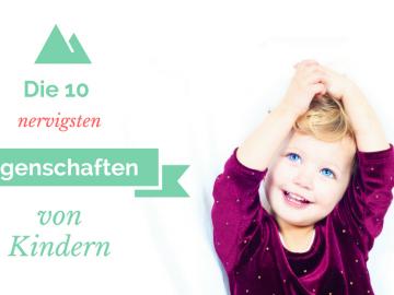 Die zehn nervigsten Eigenschaften von Kindern auf kinderalltag.de