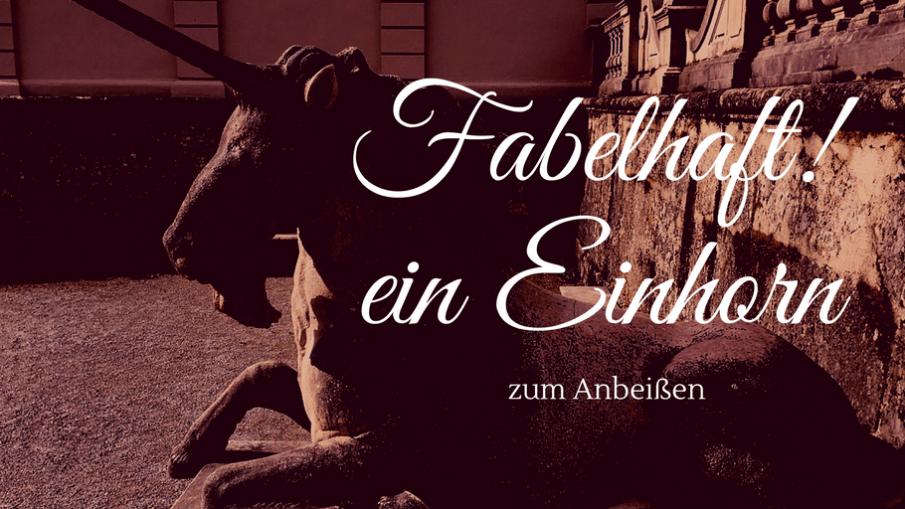 Fabelhaftes Einhorn zum Anbeißen auf Kinderalltag.de