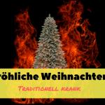 Fröhliche Weihnachten - Traditionell krank
