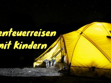 Abenteuerreisen mit Kindern auf kinderalltag.de