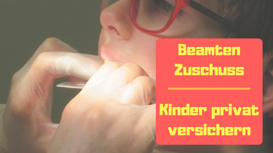 Beamten Zuschuss Kinder privat versichern auf kinderalltag.de