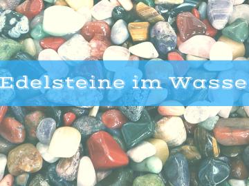 Edelsteine im Wasser auf kinderalltag.de