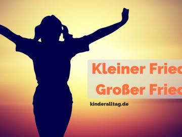Kleiner Frieden, Großer Frieden auf kinderalltag.de