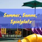 Sommer, Sonne, Spielplatz