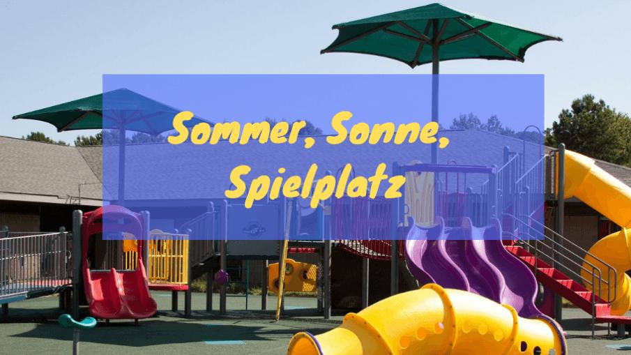 Sommer, Sonne, Spielplatz auf kinderalltag.de