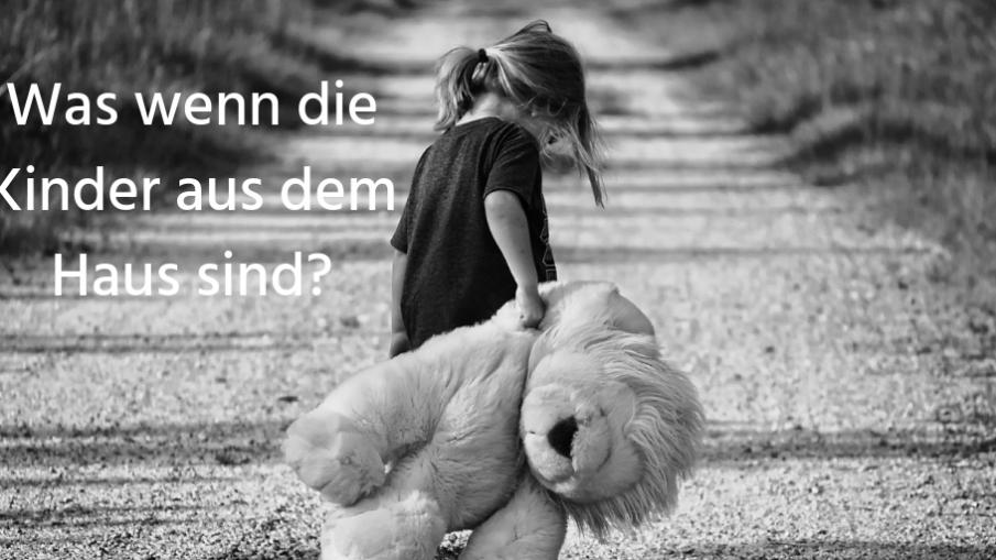 Was wenn die Kinder aus dem Haus sind auf kinderalltag.de