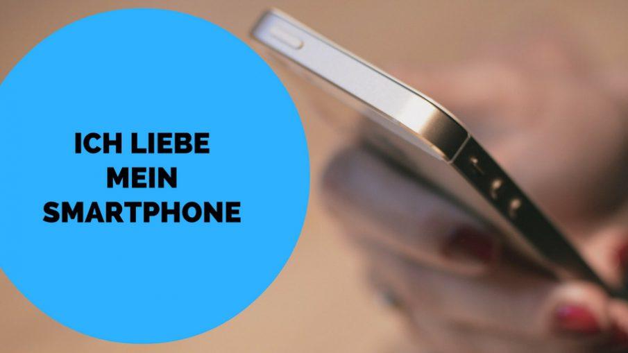 Ich liebe mein Smartphone auf kinderalltag.de