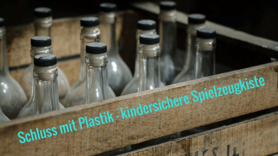 Schluss mit Plastik - kindersichere Spielzeugkiste auf kinderalltag.de