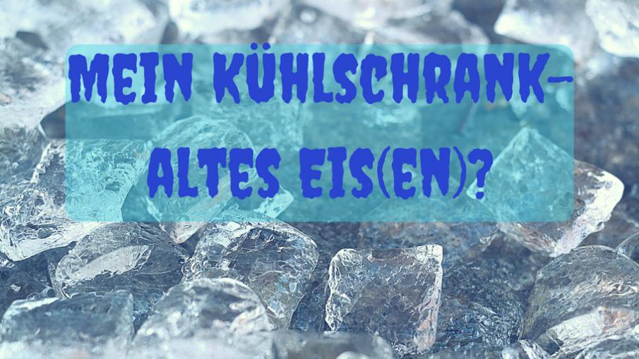 Mein Kühlschrank - altes Eis(en)? auf kinderalltag.de
