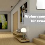 Wohnraumgestaltung für Erwachsene
