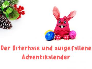 Der Osterhase und ausgefallene Adventskalender auf kinderalltag.de