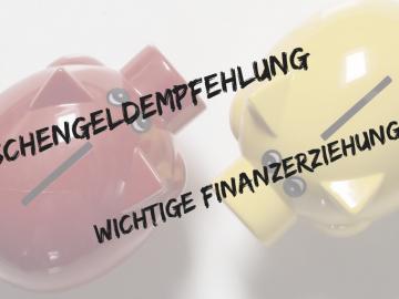 Taschengeldempfehlung - wichtige Finanzerziehung auf kinderalltag.de