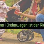 Welcher Kinderwagen ist der Richtige