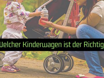 Welcher Kinderwagen ist der Richtige auf kinderalltag.de