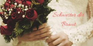 Schwester der Braut auf kinderalltag.de