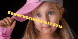 Sonnenschutz mit Stil auf kinderalltag.de