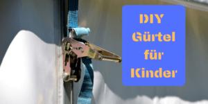 DIY Gürtel für Kinder auf kinderalltag.de