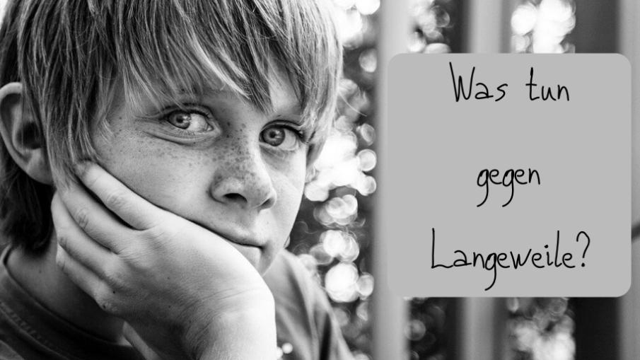 Was tun gegen Langeweile? auf kinderalltag.de