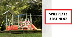 Spielplatz Abstinenz auf kinderalltag.de