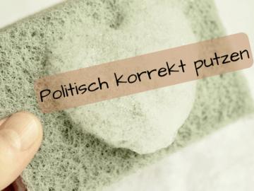 Politisch korrekt putzen auf kinderalltag.de