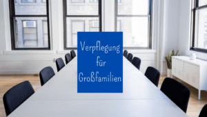 Verpflegung für Großfamilien auf kinderalltag.de