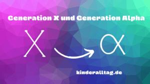 Generation X und Generation Alpha auf kinderalltag.de